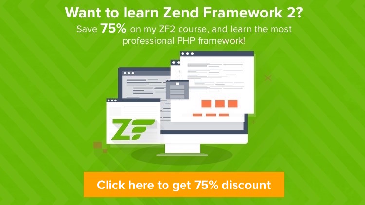 Take my ZF2 online course and get 75% discount!